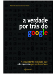 A Verdade por Trs do Google