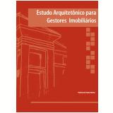 Estudo arquitetônico para gestores imobiliários (Ebook) - Patrícia de Freitas Nerbas