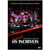 Os Incríveis - Comemorando 50 Anos De Carreira (DVD) - Os Incriveis