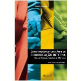 Como Implantar uma Área de Comunicação Interna (Ebook) - Paulo Clemen