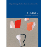 A Dialética - Alexandre Carrasco