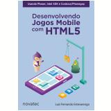 Desenvolvendo Jogos Mobile Com Html5 - Luiz Fernando Estevarengo