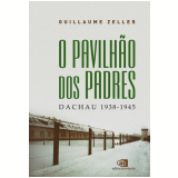 O Pavilhão dos Padres  - Guillaume Zeller
