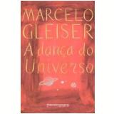 A Dança do Universo (Edição de Bolso) - Marcelo Gleiser