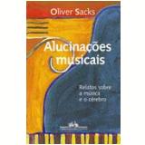 Alucinações Musicais - Oliver Sacks