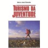 Turismo da Juventude - Maria Jose Giaretta