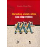 Marketing Social e Ético nas Cooperativas - Helnon de Oliveira Cruzio