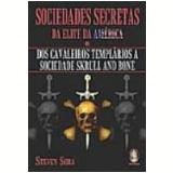 Sociedades Secretas da Elite da América - Steven Sora
