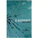 O Acidente - Ismail Kadaré