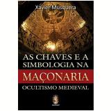 Chaves e a Simbologia Maçonica - Xavier Musquera