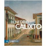 Benedito Calixto (Vol. 25) - Folha de S.Paulo (Org.)