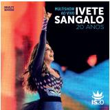 Ivete Sangalo  - Multishow ao Vivo -  20 Anos (CD)