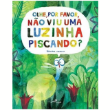 Olhe, Por Favor, Nao Viu Uma Luzinha Piscando? 2 Em 1 - Bernardo Carvalho
