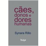 Cães, donos e dores humanas (Ebook) - Synara Rillo