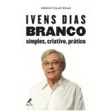 Ivens Dias Branco (Ebook) - Sergio Vilas-Boas