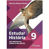Estudar História - Das Origens do Homem à Era Digital - 9º Ano - Patricia Ramos Braick