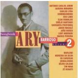 Songbook Ary Barroso- Vol. 2 - Ary Barroso (CD) - Songbook Ary Barroso