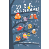 10, 9, 8... Hora de Dormir! - Georgiana Deutsch