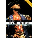 Ney Matogrosso - Um Brasileiro Interpreta Chico Buarque (DVD) - Ney Matogrosso