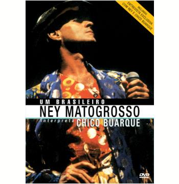 Ney Matogrosso - Um Brasileiro Interpreta Chico Buarque (DVD)