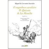 O Engenhoso Cavaleiro D. Quixote de La Mancha - Miguel de Cervantes Saavedra