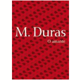 O Amante - Marguerite Duras