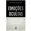 Emo��es Ocultas e Estrat�gias Eleitorais