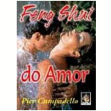 Feng Shui do Amor - Pier Campadello