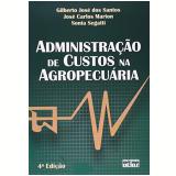 Administração de Custos na Agropecuária - José Carlos Marion, Sonia Segatti, Gilberto JosÉ dos Santos