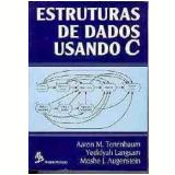Estruturas de Dados Usando C - Aaron Tenenbaum, Yedidyah Langsam, J. Moshe Augenstein