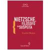 Nietzsche, Fil�sofo da Suspeita