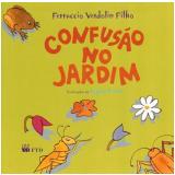 Confusão no Jardim - Ferruccio Verdolin Filho
