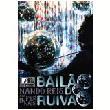 MTV Ao Vivo - Nando Reis & Os Infernais - Bailão do Ruivão (DVD) - Nando Reis e os Infernais