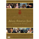 Johann Sebastian Bach - O Mestre da Música (DVD)