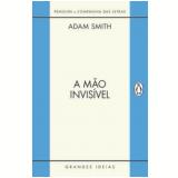 A Mão Invisível - Adam Smith