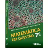 Matem�tica Em Quest�o - 7� Ano - Ensino Fundamental II - Maria Helena Soares de Souza, Walter Spinelli