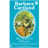 41 The Wild Cry of Love (Ebook) - Cartland