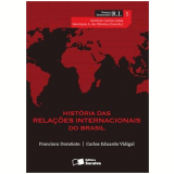 História Das Relações Internacionais Do Brasil (Vol. 5) - Henrique Altemani De Oliveira