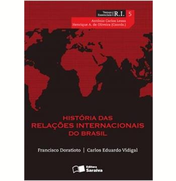 História Das Relações Internacionais Do Brasil (Vol. 5)
