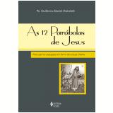 As 12 Par�bolas De Jesus - Pe. Guillermo Daniel Micheletti