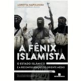 A Fênix Islamista - Loretta Napoleoni