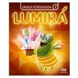 Lumirá - Língua Portuguesa 1º Ano - Ensino Fundamental I - Editora Ática