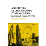 Arquitetura de grife na cidade contemporânea (Ebook) - Marcio Moraes ValenÇa