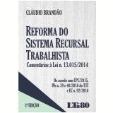 Reforma do Sistema Recursal Trabalhista - Cláudio Brandão