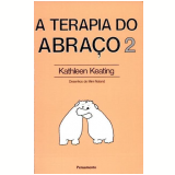 A Terapia Do Abraço (Vol. 2) - Kathleen Keating