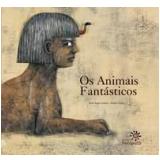 Os Animais Fantásticos - Jose Jorge Letria, André Letria