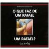 O que Faz de um Rafael um Rafael?