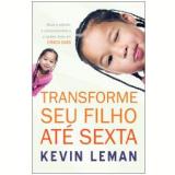 Transforme seu Filho até Sexta - Kevin Leman