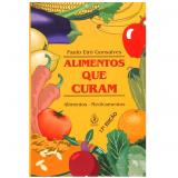 Alimentos que Curam - Dr. Paulo Eir� Gonsalves