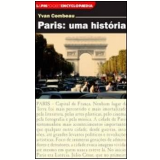 Paris - Uma História - William Lagos, Yvan Combeau